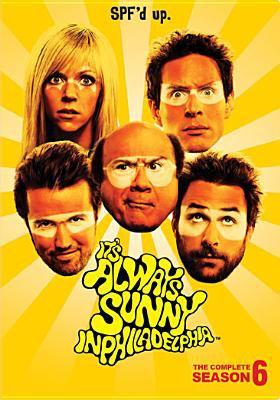 It's always sunny in Philadelphia. The complete season 6