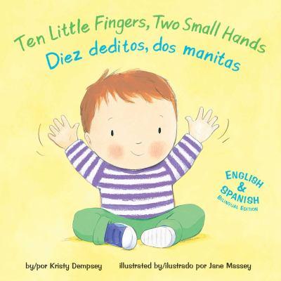 Ten little fingers, two small hands = Diez deditos, dos manitas