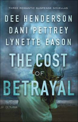 The cost of betrayal : three romantic suspense novellas.