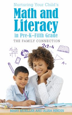 Nurturing your child's math and literacy in pre-K--fifth grade : the family connection