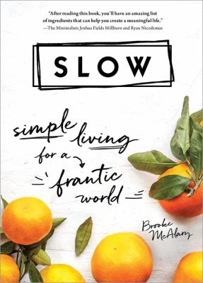 Slow : simple living for a frantic world