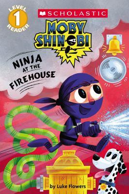 Moby Shinobi : Ninja at the firehouse