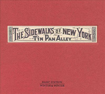 The sidewalks of New York : Tin Pan Alley.