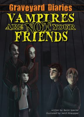 Vampires are not your friends