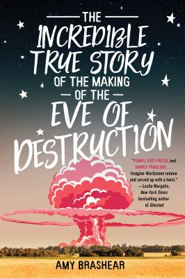 The incredible true story of the making of the Eve of destruction