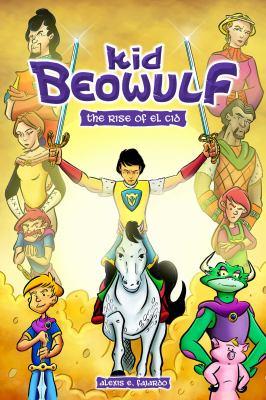 Kid Beowulf, vol. 3 : the rise of El Cid