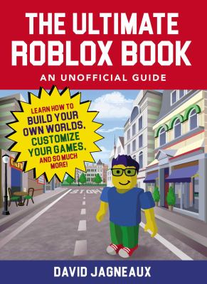 The ultimate roblox book, an unofficial guide : learn how to build your own worlds, customize your games, and so much more!