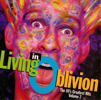 Living in oblivion : the 80's greatest hits. Volume 2.