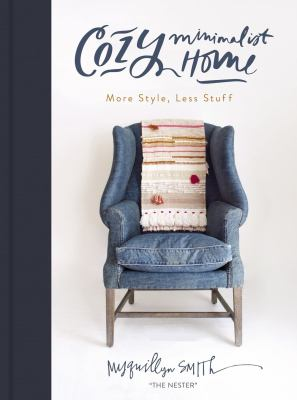 Cozy minimalist home : more style, less stuff
