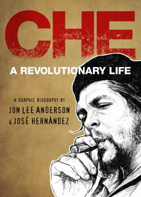 Che : a revolutionary life