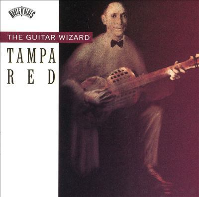 Tampa Red : the guitar wizard.