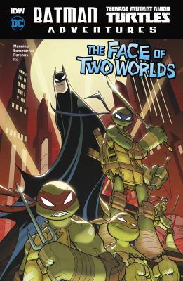 Batman, Teenage Mutant Ninja Turtles adventures. The face of two worlds