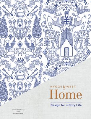 Hygge & West home : design for a cozy life