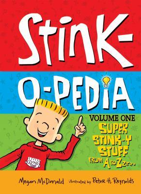 Stink-O-Pedia. Vol. 1, Super stink-y stuff from A to ZZZZ