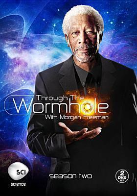 Through the wormhole. Season two : with Morgan Freeman