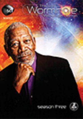 Through the wormhole. Season three : with Morgan Freeman