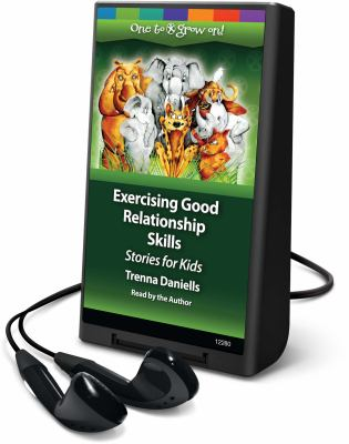 Exercising good relationship skills : stories for kids (AUDIOBOOK)