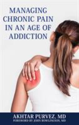 Managaing chronic pain in an age of addiction