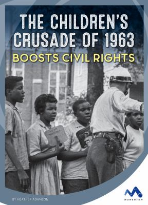 The children's crusade of 1963 boosts civil right