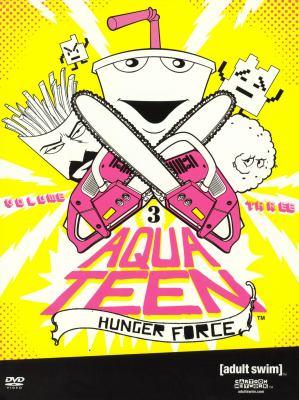 Aqua Teen hunger force. Volume 3