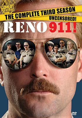 Reno 911. The complete third season uncensored!