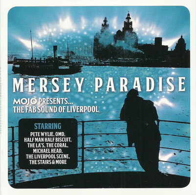 Mersey paradise : Mojo presents the fab sound of Liverpool.