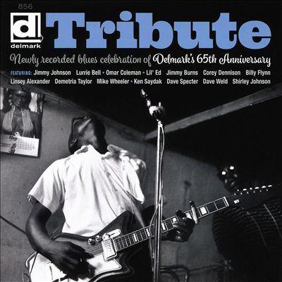 Tribute : newly recorded blues celebration of Delmark's 65th anniversary.