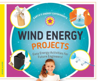 Wind energy projects : easy energy activities for future engineers!