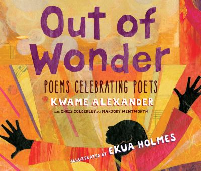 Out of wonder : poems celebrating poets (AUDIOBOOK)