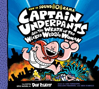 Captain Underpants and the wrath of the wicked Wedgie Woman (AUDIOBOOK)