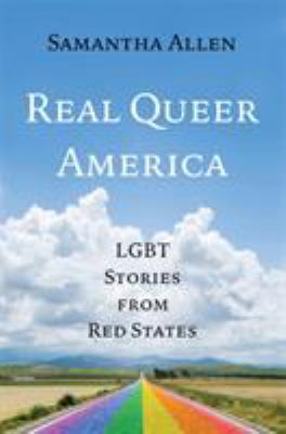 Real queer America : LGBT stories from red states