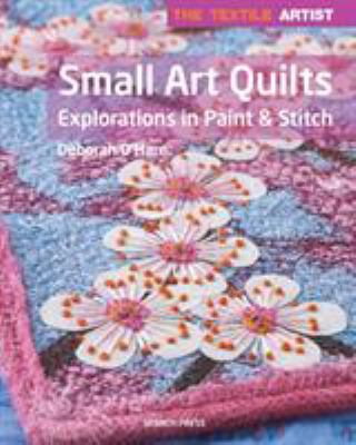 Small art quilts : explorations in paint & stitch