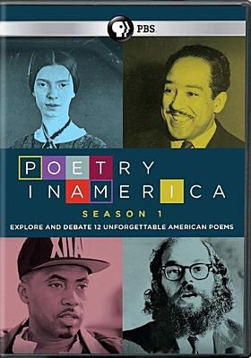 Poetry in America. Season 1 : explore and debate 12 unforgettable American poems