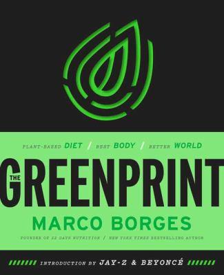 The greenprint : plant-based diet, best body, better planet