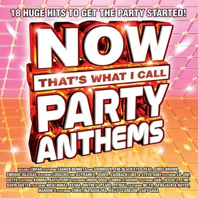 Now that's what I call party anthems.