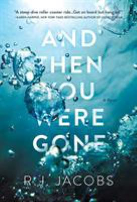 And then you were gone : a novel