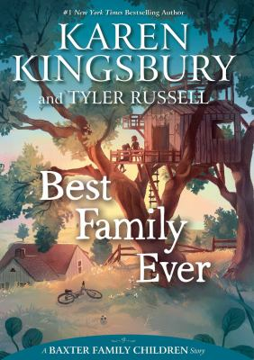 Best family ever : a Baxter family children story