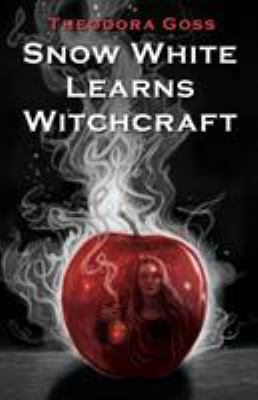 Snow White learns witchcraft : stories and poems