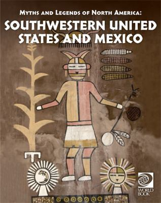 Myths and legends of North America. Southwestern United States and Mexico.