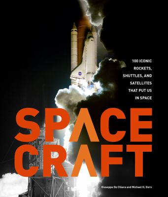 Spacecraft : 100 iconic rockets, shuttles, and satellites that put us into space