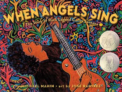 When angels sing : the story of Carlos Santana