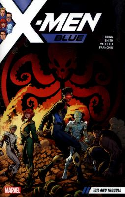 X-Men Blue. Vol. 2, Toil and trouble