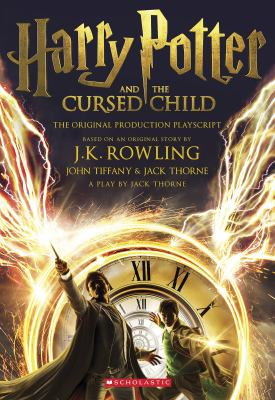 Harry Potter and the cursed child. Parts one and two : playscript