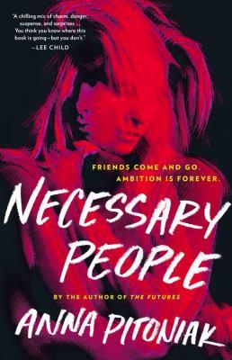 Necessary people : a novel