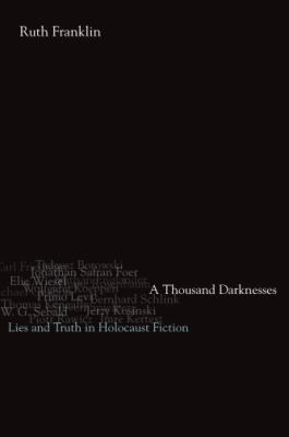 A thousand darknesses : lies and truth in Holocaust fiction