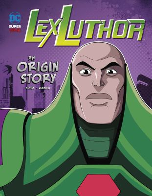 Lex Luthor : an origin story