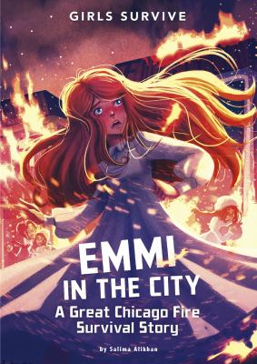 Emmi in the city : a Great Chicago Fire survival story
