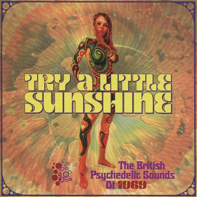 Try a little Sunshine the British psychedelic sounds of 1969