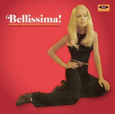 Bellissima! : more 1960s she-pop from Italy.