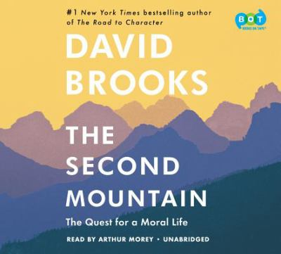 The second mountain : the quest for a moral life (AUDIOBOOK)